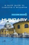 Culture Smart! Hungary: A Quick Guide to Customs and Etiquette