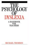 The Psychology of Dyslexia: A Handbook for Teachers - Thomson, Michael; Thomson