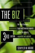 The Biz: The Basic Business, Legal and Financial Aspects of the Film Industry - Moore, Schuyler M.