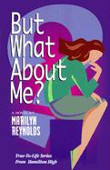 But What about Me? - Reynolds, Marilyn