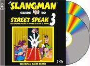 The Slangman Guide to Street Speak 3: The Complete Course in American Slang & Idioms