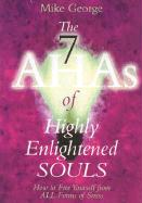 The 7 Ahas of Highly Enlightened Souls: How to Free Yourself from All Forms of Stress