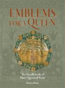 Emblems for a Queen: The Needlework of Mary Queen of Scots