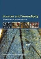 Sources and Serendipity: Testimonies of Artists' Practice: Proceedings of the Third Symposium of the Art Technological Source Research Working