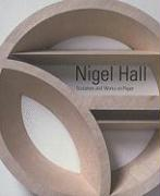 Nigel Hall: Sculpture and Works on Paper
