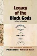 Legacy of the Black Gods, In Time before time: The Genealogy of Mankind from Ganawah to Lemuria to Atlantis to Egypt and Today