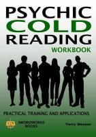 Psychic Cold Reading Workbook - Practical Training and Applications