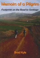Memoirs of a Pilgrim: Footprints on the Road to Santiago