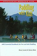 Paddling with Kids: AMC Essential Handbook for Fun and Safe Paddling