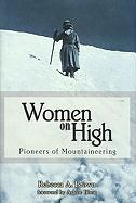 Women on High: Pioneers of Mountaineering