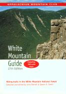 AMC White Mountain Guide: Hiking Trails in the White Mountain National Forest with Map (Appalachian Mountain Club White Mountain Guide)