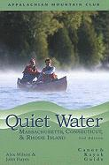 Quiet Water Massachusetts, Connecticut, and Rhode Island: Canoe & Kayak Guide