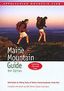Maine Mountain Guide: The Hiking Trails of Maine Featuring Baxter State Park