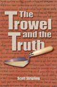 The Trowel and the Truth