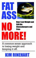 Fatass No More! How I Lost Weight and Still Ate Cheeseburgers and Fries - Rinehart, Kim
