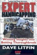 Expert Handicapping: Winning Insights Into Betting Thoroughbreds