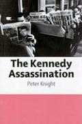 The Kennedy Assassination - Knight, Peter