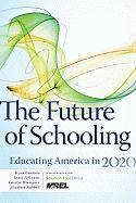 The Future of Schooling: Educating America in 2020
