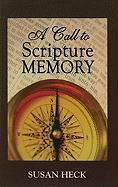 A Call to Scripture Memory - Heck, Susan
