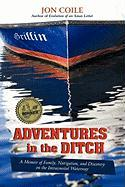Adventures in the Ditch: A Memoir of Family, Navigation, and Discovery on the Intracoastal Waterway