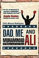 Dad, Me, and Muhammad Ali: A Father-And-Son Story