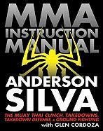 MMA Instruction Manual: The Muay Thai Clinch, Takedowns, Takedown Defense, & Ground Fighting