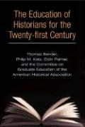 The Education Of Historians For Twenty-first Century