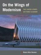On the Wings of Modernism: The United States Air Force Academy