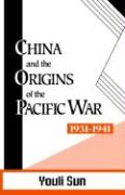 China and the Origins of the Pacific War, 1931-41
