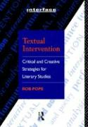 Textual Intervention: Critical and Creative Strategies for Literary Studies