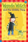 Wanda Witch and the Wobbly Fang (Scholastic Reader Level 3)