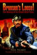 Bronson's Loose!: The Making of the Death Wish Films