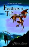 Feathers of the Thunderbird: City of Capture: Book 1
