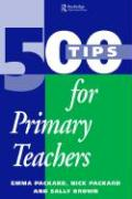 500 Tips for Primary Teachers - Brown, Sally; Packard, Emma; Packard, Nick
