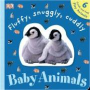 Fluffy, Snuggly, Cuddly Baby Animals [With 6 Touch-And-Feel Play Pieces]