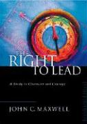 The Right to Lead: A Study in Character and Courage