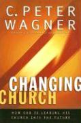 Changing Church: How God Is Leading His Church Into the Future