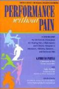 Performance Without Pain: A Step-By-Step Nutritional Program for Healing Pain, Inflammation and Chronic Ailments in Musicians, Athletes, Dancers