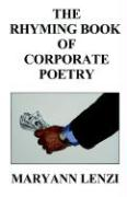 The Rhyming Book of Corporate Poetry - Lenzi, Maryann F.