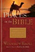 Places in the Bible: Encounter 125 Cities, Villages & Ordinary Places