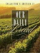 Our Daily Bread II: Collector's Edition