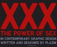 XXX: The Power of Sex in Contemporary Design (Graphic Design)
