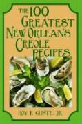 The 100 Greatest New Orleans Creole Recipes
