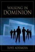 Walking in Dominion - Toye Ademola