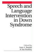Speech and Language Intervention in Down Syndrome - Rondal, Jean; Buckley, Susan; Rondal