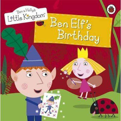 Ben and Holly's little kingdom ; Ben Elf's birthday - Collectif