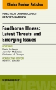 Foodborne Illness: Latest Threats and Emerging Issues, an Issue of Infectious Disease Clinics, - David Acheson;  Jennifer McEntire;  Cheleste M. Thorpe