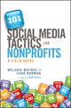 101 Social Media Tactics for Nonprofits - Melanie Mathos; Chad Norman