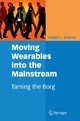 Moving Wearables into the Mainstream - Joseph L. Dvorak