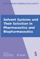 Solvent Systems and Their Selection in Pharmaceutics and Biopharmaceutics - Patrick Augustijns;  Patrick Augustijns;  Marcus E. Brewster;  Marcus Brewster